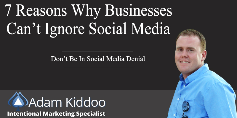 7 Reasons Why Businesses Can't Ignore Social Media