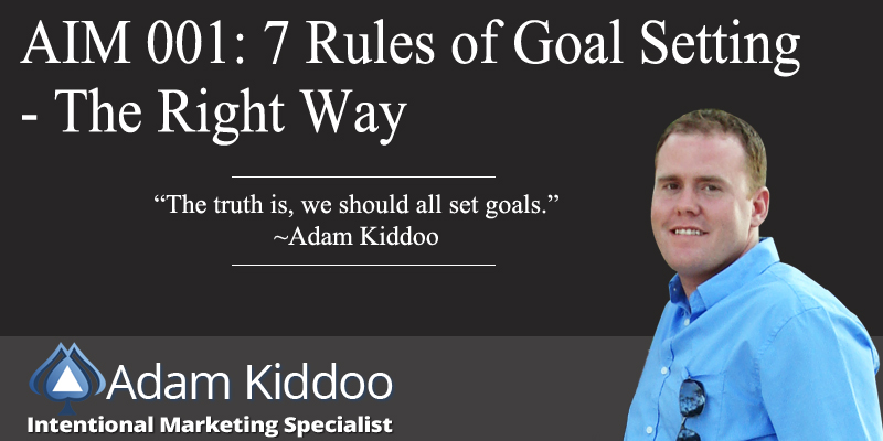 AIM 001: 7 Rules of Goal Setting The Right Way